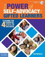 The Power of Self-Advocacy for Gifted Learners Teaching the Four Essential Steps to Success by Deb Douglas