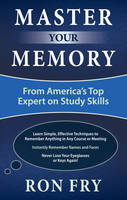 Master Your Memory From America's Top Expert on Study Skills by Ron (Ron Fry) Fry