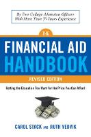The Financial Aid Handbook Getting the Education You Want for the Price You Can Afford by Carol Stack, Ruth Vedvik
