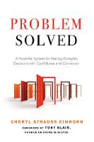 Probelm Solved A Powerful System for Making Complex Decisions with Confidence and Conviction by Cheryl Strauss (Cheryl Strauss Einhorn) Einhorn, Tony (Tony Blair) Blair