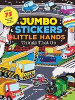Jumbo Stickers for Little Hands: Things That Go by Jomike Tejido
