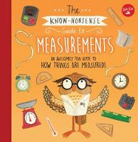 The Know Nonsense Guide to Measurements The Awesomely Fun Guide to How Things are Measured! by Heidi Fiedler
