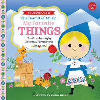 Broadway Baby: My Favorite Things An illustrated sing-along to the Sound of Music by Rodgers & Hammerstein Organization, Walter Foster