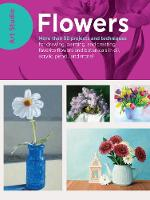 Art Studio: Flowers More than 50 projects and techniques for drawing, painting, and creating your favorite flowers and botanicals in oil, acrylic, pencil, and more! by Walter Foster Creative Team