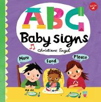 ABC for Me: ABC Baby Signs Learn baby sign language while you practice your ABCs! by Christiane Engel