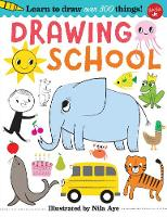 Drawing School Learn to draw more than 250 things, step-by-step! by Nila Aye
