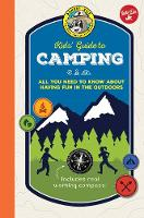 Ranger Rick Kids' Guide to Camping All you need to know about having fun in the outdoors by Cherie Winner
