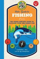 Ranger Rick Kids' Guide to Fishing The young angler's guide to catching more and bigger fish by Dave Maas
