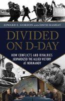 Divided On D-Day by Edward E. Gordon, David Ramsay