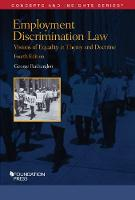 Employment Discrimination Law, Visions of Equality in Theory and Doctrine by George A. Rutherglen
