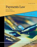 Black Letter Outline on Payments Law by Steve H. Nickles, Mary Matthews