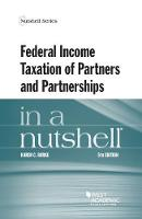 Federal Income Taxation of Partners and Partnerships in a Nutshell by Karen C. Burke