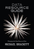 Data Resource Guide Managing the Data Resource Data by Michael Brackett