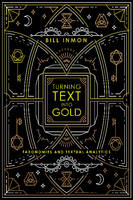 Turning Text into Gold Taxonomies & Textual Analytics by Bill Inmon