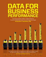 Data for Business Performance The Goal-Question-Metric (GQM) Model to Transform Business Data into an Enterprise Asset by Prashanth H. Southekal