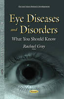 Eye Diseases and Disorders What You Should Know by Rachael Gray