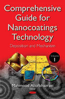 Comprehensive Guide for Nanocoatings Technology Deposition and Mechanism by Mahmood Aliofkhazraei