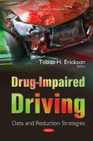 Drug-Impaired Driving Data & Reduction Strategies by Tobias H. Erickson