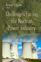 Challenges Facing the Nuclear Power Industry by Renee Olson