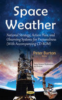Space Weather National Strategy, Action Plan, & Observing Systems for Preparedness by Peter Burton