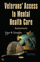 Veterans Access to Mental Health Care Assessments by Edgar W. Schneider