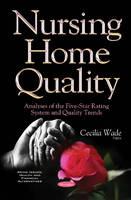 Nursing Home Quality Analyses of the Five-Star Rating System & Quality Trends by Cecilia Wade