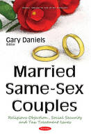 Married Same-Sex Couples Religious Objection, Social Security & Tax Treatment Issues by Gary Daniels