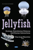 Jellyfish Ecology, Distribution Patterns & Human Interactions by Gian Luigi Mariottini