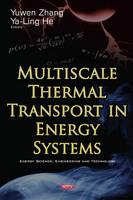 Multiscale Thermal Transport in Energy Systems by Yuwen Zhang