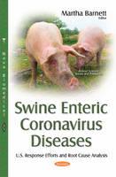 Swine Enteric Coronavirus Diseases U.S. Response Efforts & Root Cause Analysis by Martha Barnett