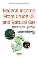 Federal Income from Crude Oil & Natural Gas Issues & Options by