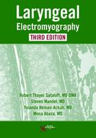 Laryngeal Electromyography by Robert T. Sataloff