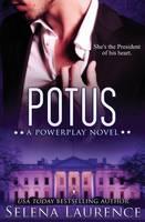 Potus A Powerplay Novel by Selena Laurence