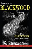 The Listener and Other Stories by Algernon Blackwood