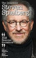 The Delaplaine Steven Spielberg - His Essential Quotations by Andrew Delaplaine