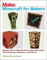 Minecraft for Makers by John Baichtal