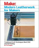 Modern Leatherwork for Makers by Tim Deagan