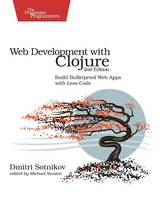 Web Development with Clojure Build Bulletproof Web Apps with Less Code by Dmitri Sotnikov