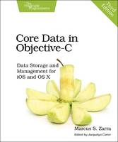 Core Data in Objective-C Data Storage and Management for iOS and OS X by Marcus S. Zarra
