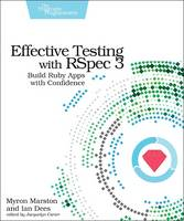 Effective Testing with RSpec 3 by Myron Marston, Ian Des