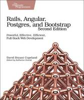 Rails, Angular, Postgres and Bootstrap, 2e by David B. Copeland