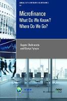 Microfinance What Do We Know? Where Do We Go? by Sugato Chakravarty, Mariya Pylypiv
