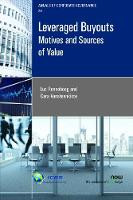 Leveraged Buyouts Motives and Sources of Value by Luc Renneboog, Cara Vansteenkiste