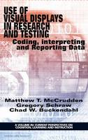 Use of Visual Displays in Research and Testing Coding, Interpreting, and Reporting Data by Matthew McCrudden