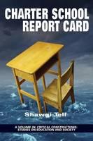 Charter School Report Card by Shawgi Tell