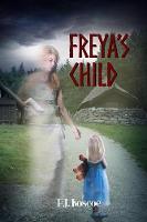 Freya's Child by P J Roscoe