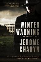 Winter Warning An Isaac Sidel Novel by Jerome Charyn