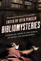 Bibliomysteries - Stories of Crime in the World of Books and Bookstores by Otto Penzler