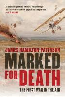 Marked for Death The First War in the Air by James Hamilton-Paterson