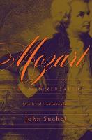Mozart The Man Revealed by John Suchet